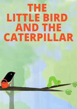 The Little Bird and the Caterpillar